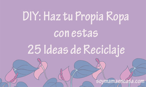 diy ideas de reciclaje recycling recycle