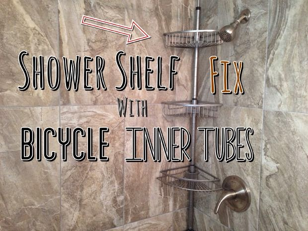 http://www.instructables.com/id/Shower-Shelf-Fix-With-Bicycle-Inner-Tubes/