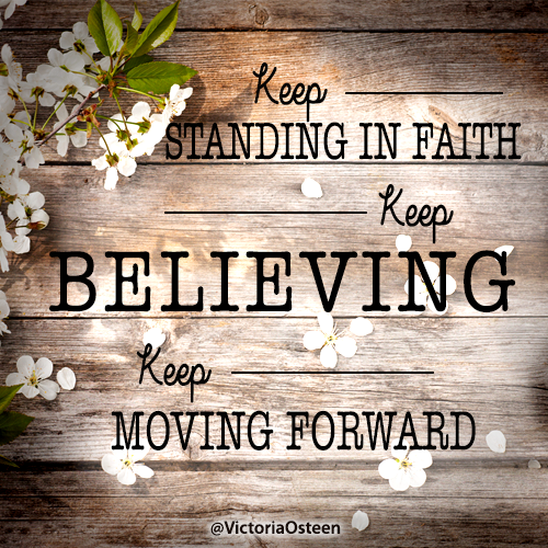 Standing, Believing, Moving, Forward, Keep