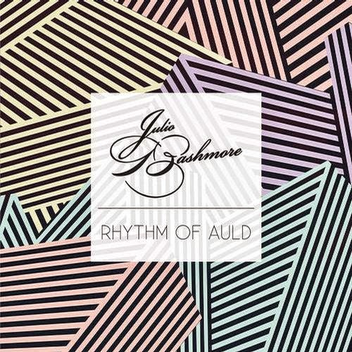 Julio Bashmore Feat J'Danna  - Rhythm Of Auld