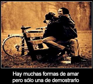 Hay muchas formas de amar, pero sólo una de demostrarlo