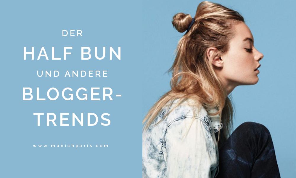 Kolumne: Der Half Bun und andere Blogger-Trends