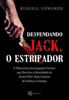 DESVENDANDO JACK O ESTRIPADOR (Russell Edwards)