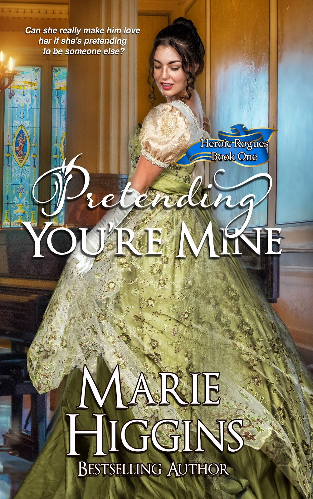 Pretending You're Mine (Bestselling Regency Romance)