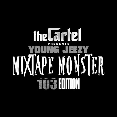 Young_Jeezy-Mixtape_Monster_(103_Edition)_(Presented_By_The_Cartel)-(Bootleg)-2011