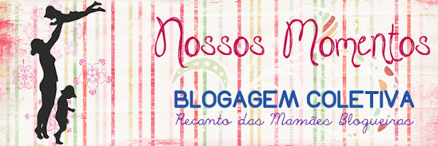 selo blogagem coletiva nossos momentos recanto das mamães blogueiras blog mamãe de salto ==> todos os direitos reservados