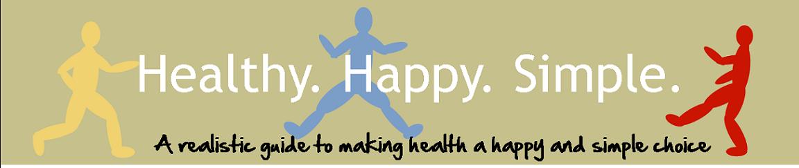 Healthy.  Happy.  Simple.