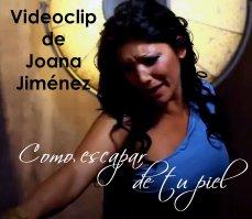 Videoclip de Joana Jiménez - Como escapar de tu piel