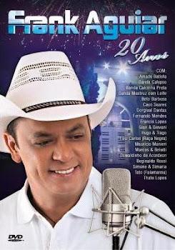 Download – Frank Aguiar – 20 Anos – DVDRip AVI + RMVB