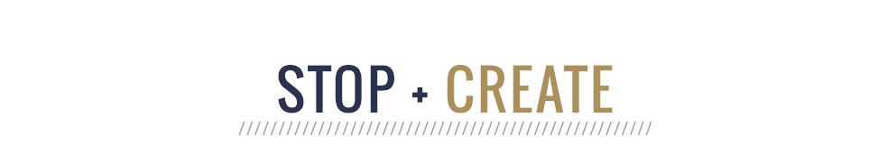 Stop + Create Blog