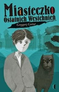 """""""Miasteczko Ostatnich Westchnień"""" – Grzegorz Gortat"""