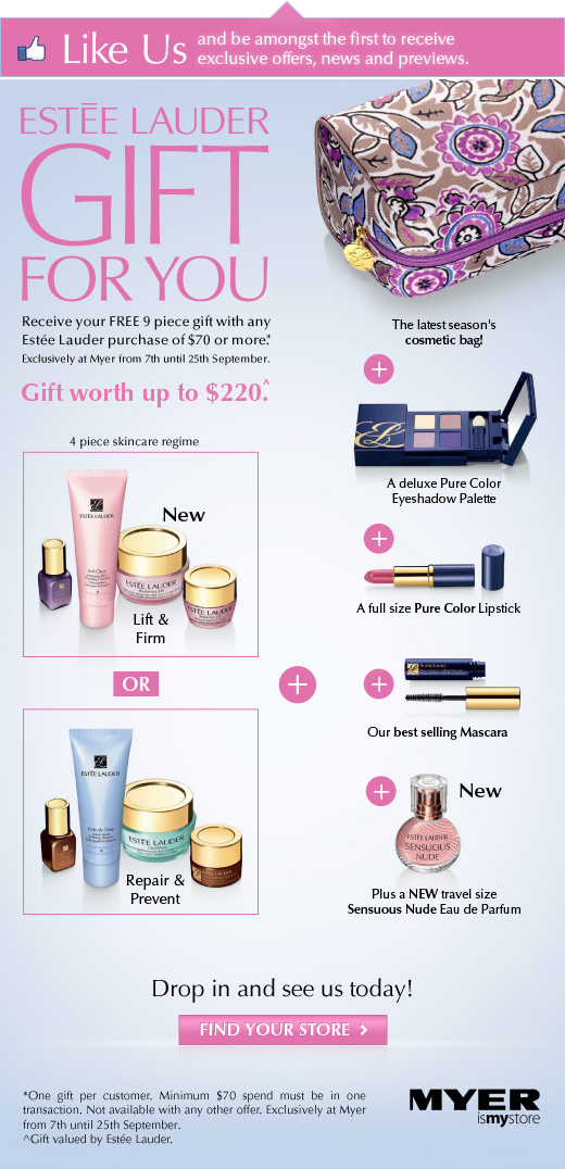 Myer is currently running a Gift with Purchase for Estee Lauder, starting today until 25 September 2011. Any purchase over $70 will get you the following ...