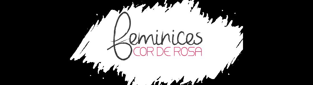 Feminices Cor de Rosa