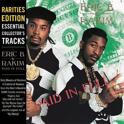 Eric B. & Rakim – Paid In Full (Rarities Edition) (1987-2003 RE) (CD) (FLAC + 320 kbps)