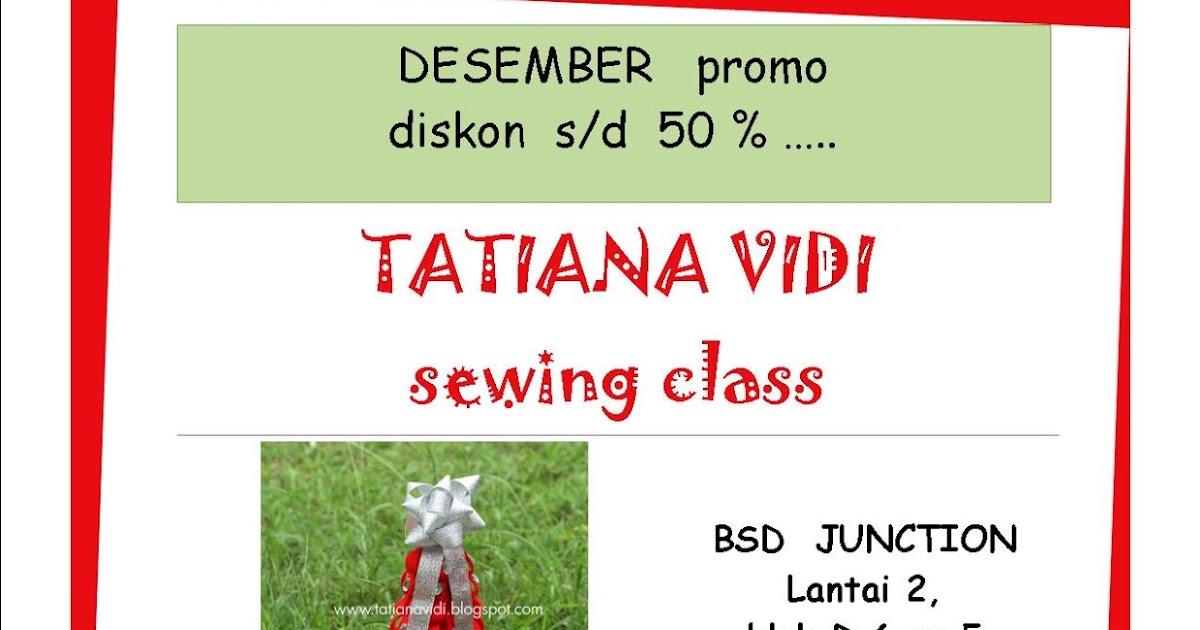 Tatiana Vidi Sewing Blog: Kursus menjahit kilat Diskon 50%