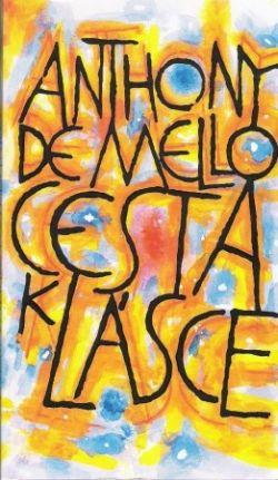 Anthony de Mello - Cesta k lásce