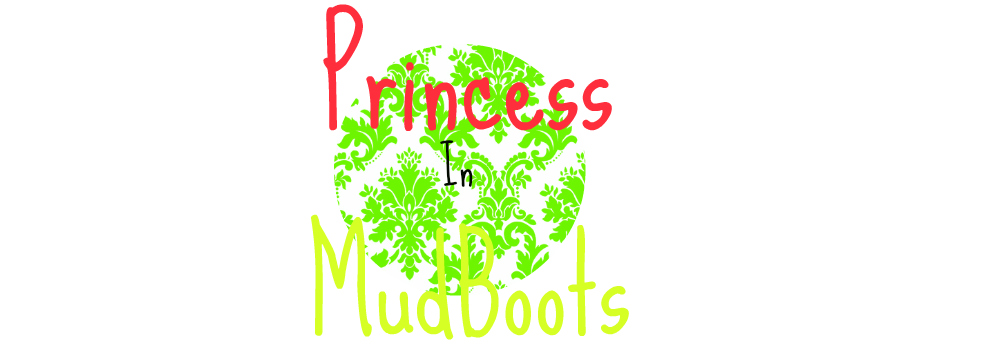 Princess In MudBoots