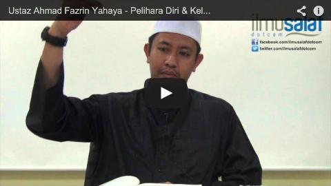 Ustaz Ahmad Fazrin Yahaya – Pelihara Diri & Keluarga daripada Api Neraka
