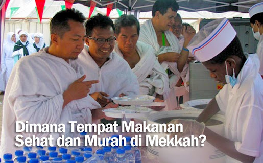 Dimana Tempat Makanan Sehat dan Murah di Mekkah?