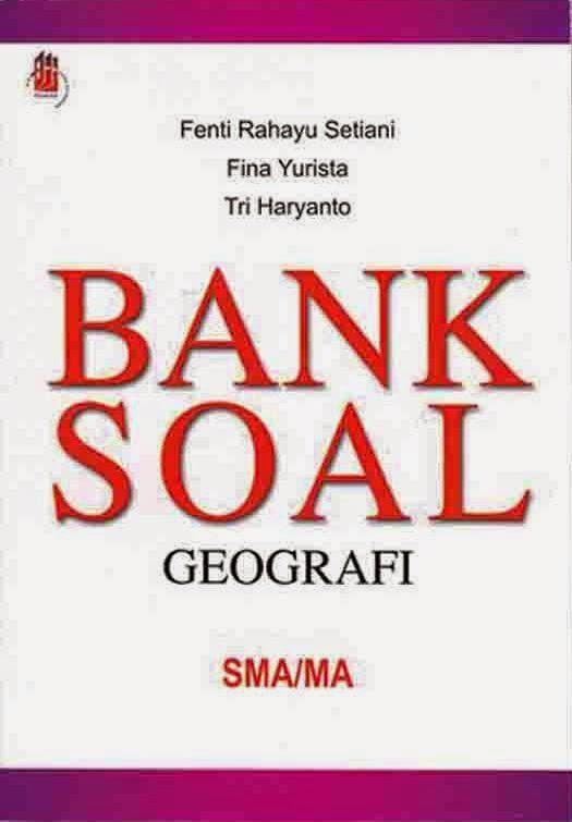 Bank Soal Geografi SMA/MA