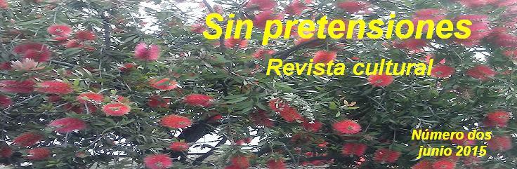 "Revista cultural ""Sin Pretensiones"""