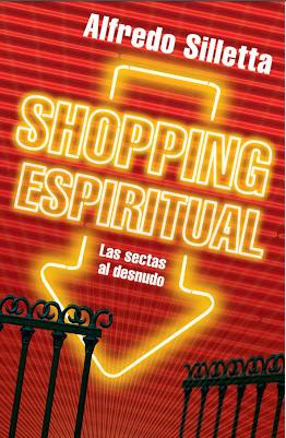"""Nuestro caso en """"SHOPPING ESPIRITUAL"""" - Las Sectas al Desnudo (ver pág. 214)"""