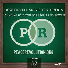 peace revolution: episode032 - how college subverts students