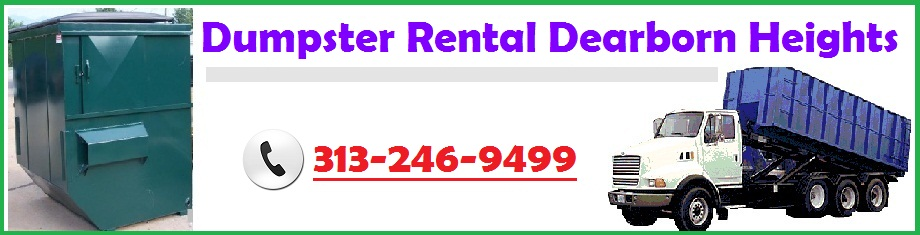 Dumpster Rental Dearborn Heights 313-246-9499
