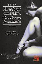 FALSA ANTOLOGÍA COMPLETA DE LOS POETAS INCENDIARIOS (Editorial Alegoría, 2014) *