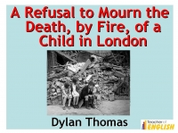 the subject of death in the poem a refusal to mourn the death by fire of a child in london by dylan  A refusal to mourn the death, by fire, of a child in london never until the mankind making bird beast and flower fathering and all humbling darkness tells with.