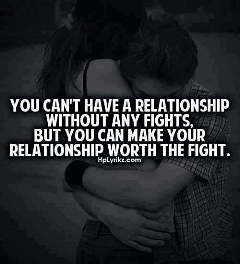Quotes About Love And Fighting Tumblr : ... Pics, Quotes and Fun: You cant have a relationship without