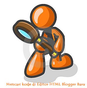 Cara Mencari Kode di Editor HTML Baru Blogger