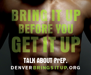 http://www.denverhealth.org/public-health-and-wellness/public-health/clinics-and-services/hiv-care-and-prevention/resources-and-education/ending-hiv-in-denver/denver-brings-it-up?utm_source=milehighgayguy&utm_medium=banner&utm_campaign=DenverBringsItUp