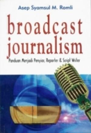 Permalink to Broadcast Journalism: Panduan Praktis Jurnalistik Radio