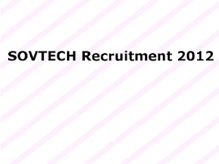 SOVTECH Recruitment 2012