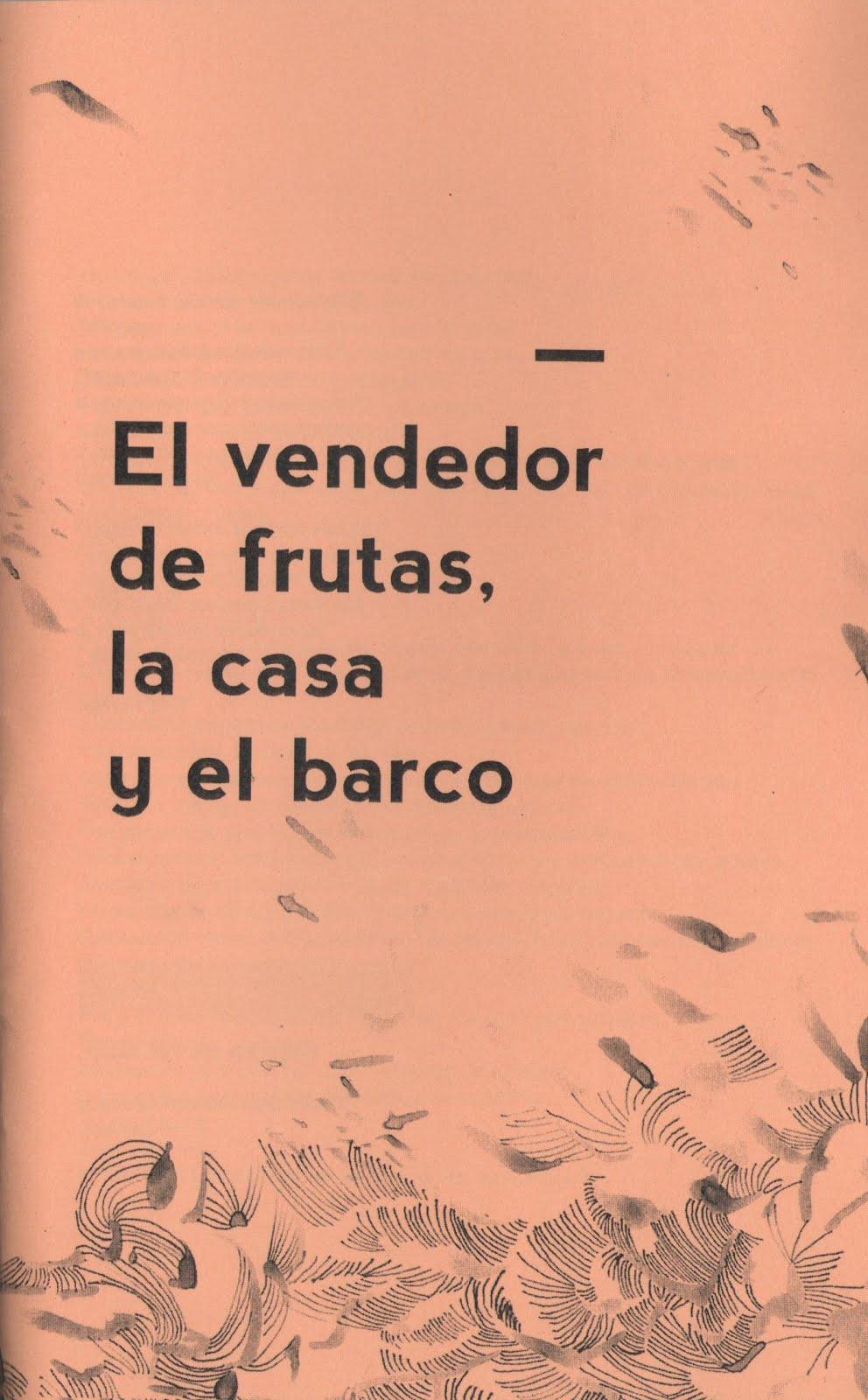 El vendedor de frutas, la casa y el barco. Ediciones Presente. 2016.
