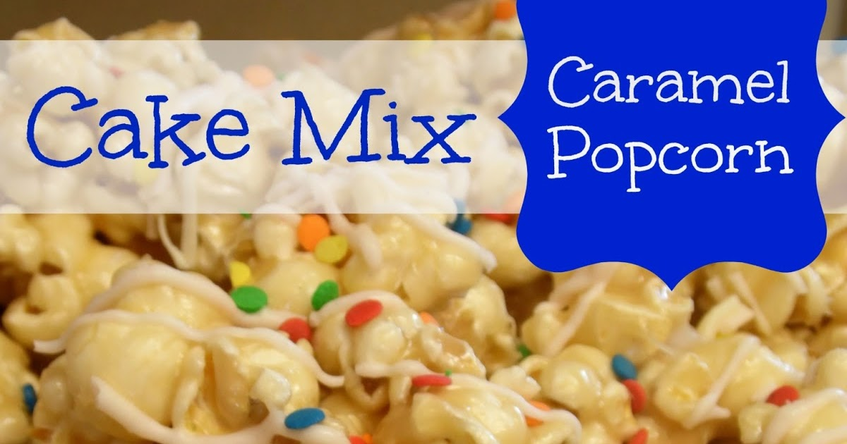 Birthday Cake Popcorn With Just Butter And Cake Mix