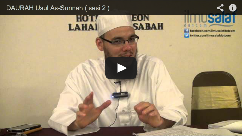 DAURAH Usul As-Sunnah ( sesi 2 )