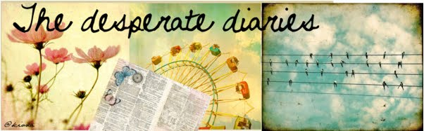 The desperate diaries