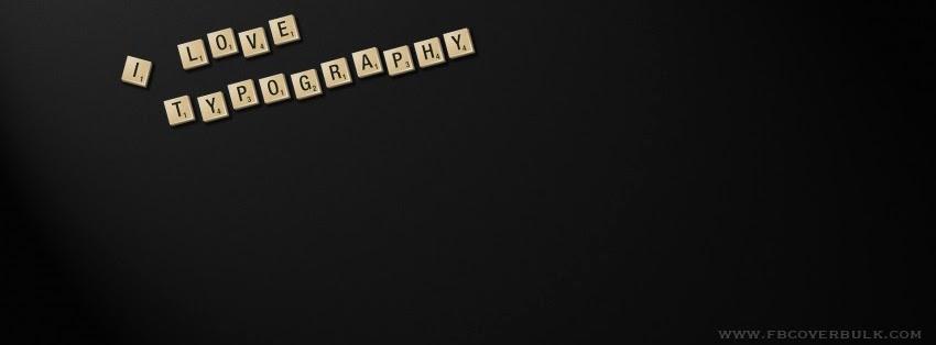 I Love Typography Facebook Timeline Cover