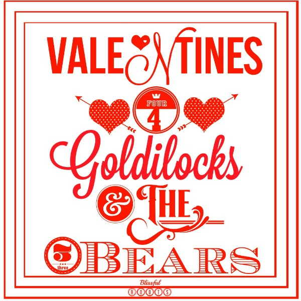 blissful roots: valentines for goldilocks and the three bears {fun, Ideas