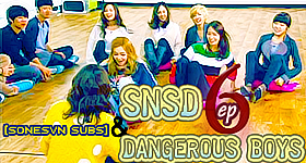 [Vietsub] SNSD and Dangerous Boys Ep 6