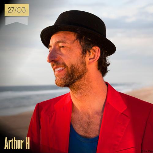 27 de marzo | Arthur H - @ArthurHofficial | Info + vídeos