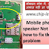 Mobile tips, sound is not coming from the speaker मोबाइल फ़ोन