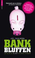 Joel Dahlberg: Bankbluffen