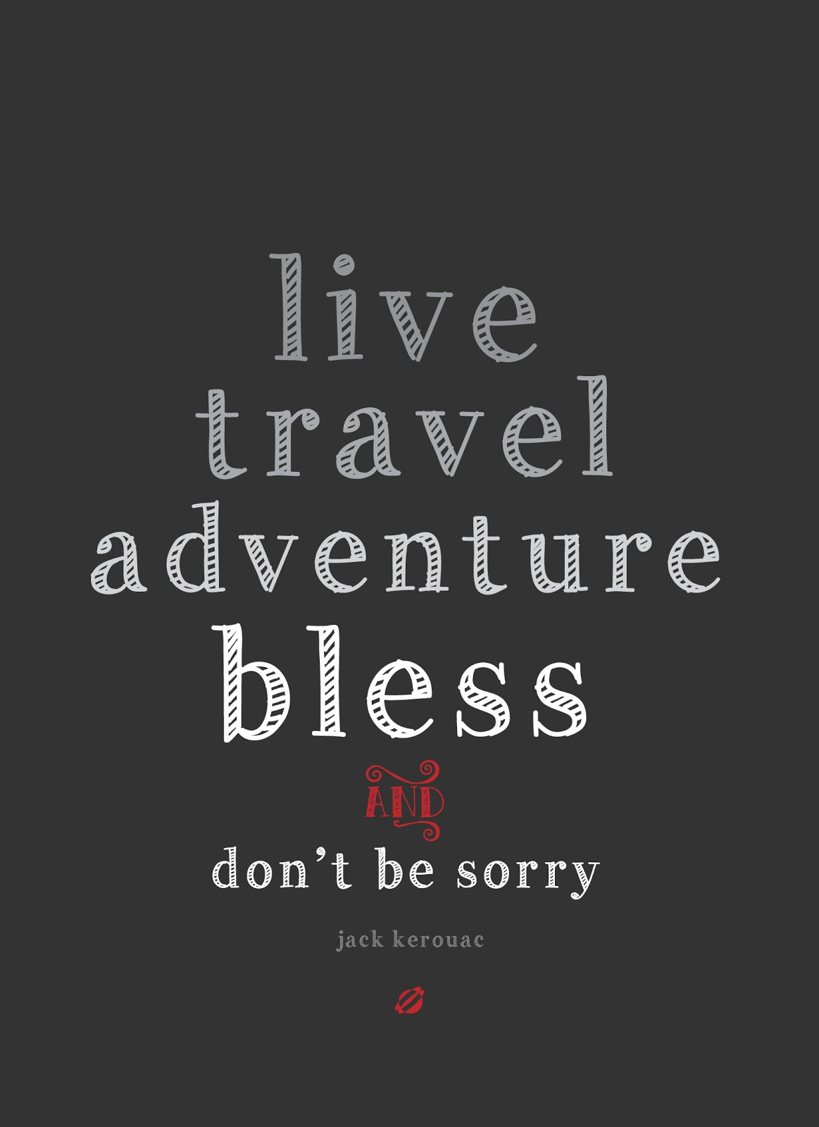 LostBumblebee ©2014 Jack Kerouac Live, Travel, Adventure, Bless -  Free Printable