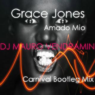 "DJ-SET: Grace Jones - ""Amado Mio"" (DJ Mauro Vendramin Carnival Bootleg mix)"
