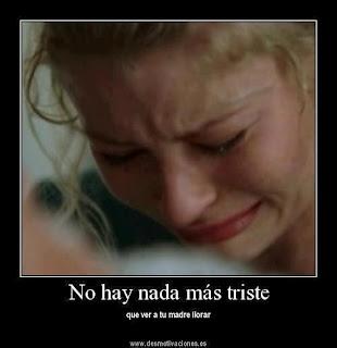 Imagen No Hay Nada Más Triste Que Ver A Tu Madre Llorar (Imagenes para Facebook)