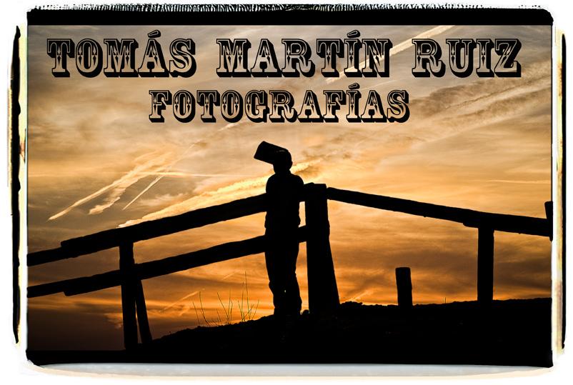 TOMÁS MARTÍN RUÍZ FOTOGRAFÍAS