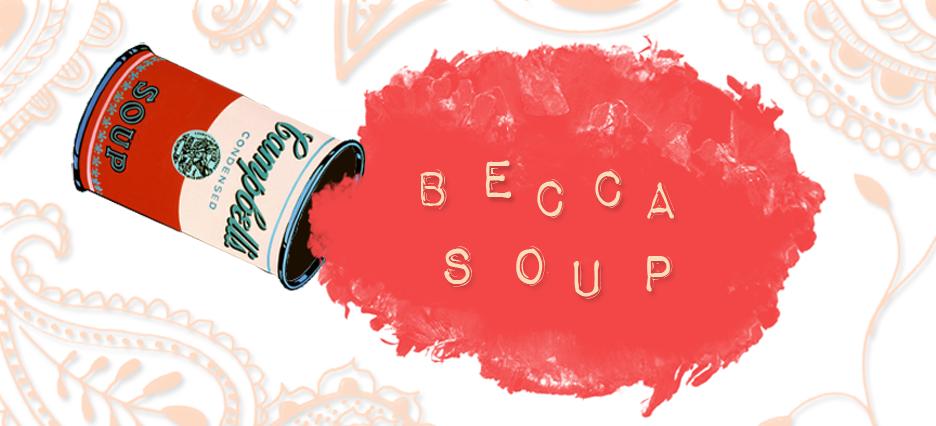Becca Soup